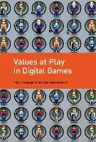 Values at Play in Digital Games - The MIT Press (Hardback)