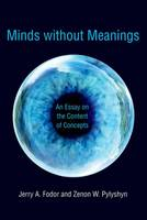 Minds without Meanings: An Essay on the Content of Concepts - The MIT Press (Hardback)