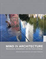 Mind in Architecture: Neuroscience, Embodiment, and the Future of Design - The MIT Press (Hardback)