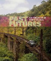Past Futures: Science Fiction, Space Travel, and Postwar Art of the Americas - The MIT Press (Hardback)