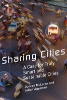 Sharing Cities: A Case for Truly Smart and Sustainable Cities - Urban and Industrial Environments (Hardback)