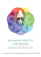 Boundary Objects and Beyond: Working with Leigh Star - Infrastructures (Hardback)