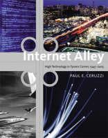 Internet Alley: High Technology in Tysons Corner, 1945-2005 - Lemelson Center Studies in Invention & Innovation Series (Hardback)