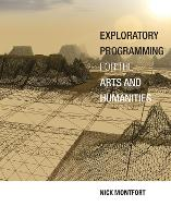 Exploratory Programming for the Arts and Humanities - The MIT Press (Hardback)