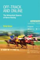 Off-Track and Online: The Networked Spaces of Horse Racing - The MIT Press (Hardback)