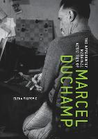 The Apparently Marginal Activities of Marcel Duchamp - The MIT Press (Hardback)