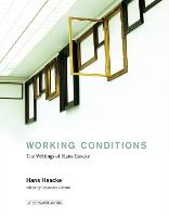 Working Conditions: The Writings of Hans Haacke - Writing Art (Hardback)