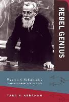 Rebel Genius: Warren S. McCulloch's Transdisciplinary Life in Science - The MIT Press (Hardback)
