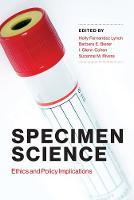 Specimen Science: Ethics and Policy Implications - Basic Bioethics (Hardback)