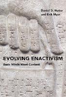Evolving Enactivism: Basic Minds Meet Content - The MIT Press (Hardback)