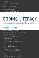 Coding Literacy: How Computer Programming is Changing Writing - Software Studies (Hardback)