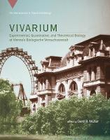 Vivarium: Experimental, Quantitative, and Theoretical Biology at Vienna's Biologische Versuchsanstalt - Vienna Series in Theoretical Biology (Hardback)