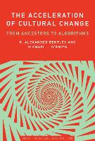 The Acceleration of Cultural Change: From Ancestors to Algorithms - Simplicity: Design, Technology, Business, Life (Hardback)