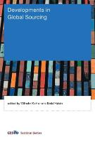 Developments in Global Sourcing - CESifo Seminar Series (Hardback)