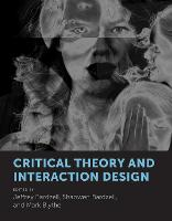 Critical Theory and Interaction Design - The MIT Press (Hardback)