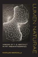 Lumen Naturae: Visions of the Abstract in Art and Mathematics - The MIT Press (Hardback)
