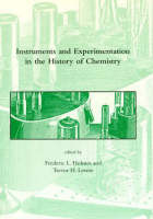 Instruments and Experimentation in the History of Chemistry - Instruments and Experimentation in the History of Chemistry (Hardback)