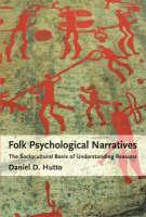 Folk Psychological Narratives: The Sociocultural Basis of Understanding Reasons - A Bradford Book (Hardback)