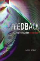 Feedback: Television against Democracy - The MIT Press (Hardback)
