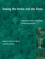 Seeing the Forest and the Trees: Human-Environment Interactions in Forest Ecosystems - The MIT Press (Hardback)