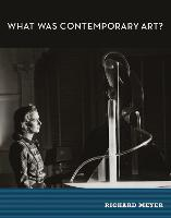 What Was Contemporary Art? - The MIT Press (Hardback)