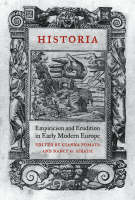 Historia: Empiricism and Erudition in Early Modern Europe - Transformations: Studies in the History of Science and Technology (Hardback)