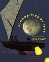 Communities of Play: Emergent Cultures in Multiplayer Games and Virtual Worlds - The MIT Press (Hardback)