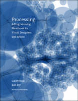 Processing: A Programming Handbook for Visual Designers and Artists (Hardback)