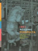 Re-Reading Perspecta: The First Fifty Years of the Yale Architectural Journal - The MIT Press (Hardback)