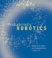 Probabilistic Robotics - Intelligent Robotics and Autonomous Agents series (Hardback)