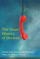 The Inner History of Devices (Hardback)