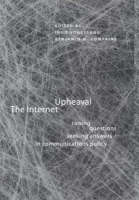 The Internet Upheaval: Raising Questions, Seeking Answers in Communications Policy - Telecommunications Policy Research Conference (Hardback)