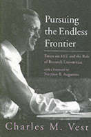 Pursuing the Endless Frontier: Essays on MIT and the Role of Research Universities - The MIT Press (Hardback)