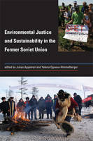 Environmental Justice and Sustainability in the Former Soviet Union - Urban and Industrial Environments (Paperback)