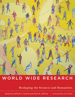 World Wide Research: Reshaping the Sciences and Humanities - The MIT Press (Paperback)