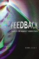 Feedback: Television against Democracy - The MIT Press (Paperback)