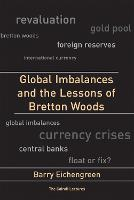 Global Imbalances and the Lessons of Bretton Woods - Cairoli Lectures (Paperback)