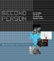 Second Person: Role-Playing and Story in Games and Playable Media - The MIT Press (Paperback)