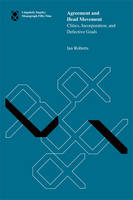 Agreement and Head Movement: Volume 59: Clitics, Incorporation, and Defective Goals - Linguistic Inquiry Monographs (Paperback)