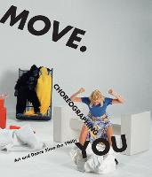 Move. Choreographing You: Art and Dance Since the 1960s - The MIT Press (Paperback)