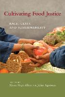 Cultivating Food Justice: Race, Class, and Sustainability - Food, Health, and the Environment (Paperback)