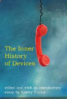 The Inner History of Devices - The MIT Press (Paperback)