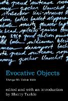 Evocative Objects: Things We Think With - The MIT Press (Paperback)