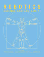 Robotics: Science and Systems VI - The MIT Press (Paperback)