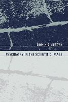 Psychiatry in the Scientific Image - Philosophical Psychopathology (Paperback)