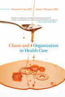 Chaos and Organization in Health Care - The MIT Press (Paperback)