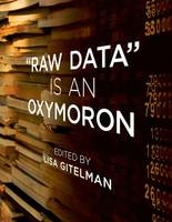 """""""Raw Data"""" Is an Oxymoron - Infrastructures (Paperback)"""