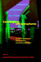 Converging Infrastructures: Intelligent Transportation and the National Information Infrastructure (Paperback)