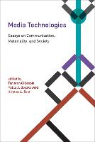 Media Technologies: Essays on Communication, Materiality, and Society - Inside Technology (Paperback)
