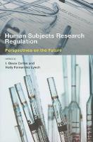 Human Subjects Research Regulation: Perspectives on the Future - Basic Bioethics (Paperback)